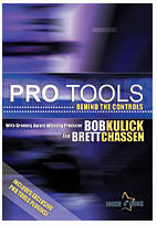 Pro Tools: Behind the Controls By Bob Kulick and Brett Chassen