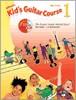 Kid's Guitar Course, Book 1 (Book & Enhanced CD)