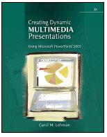 Creating Dynamic Multimedia Presentations: Using Mircrosoft? PowerPoint? 2003