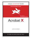 Adobe Acrobat X for Windows and Macintosh: Visual QuickStart Guide