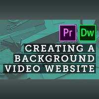 Create a Background Video Website Using Premiere Pro & Dreamweaver