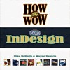 How to Wow with InDesign