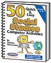 50 Quick & Easy Social Studies Computer Activities