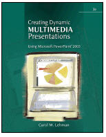 Creating Dynamic Multimedia Presentations: Using Mircrosoft? PowerPoint? 2003