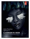 Adobe Lightroom 4 Classroom in a Book