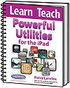iLearn iTeach Powerful Utilities: Apps for iPad