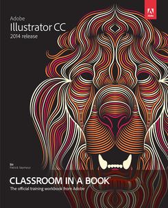 Adobe Illustrator Creative Cloud Classroom in a Book