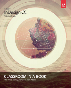 Adobe InDesign Creative Cloud Classroom in a Book