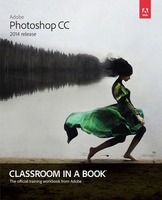 Adobe Photoshop Creative Cloud Classroom in a Book