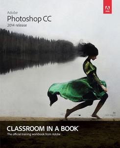 Adobe Photoshop Creative Cloud Classroom in a Book